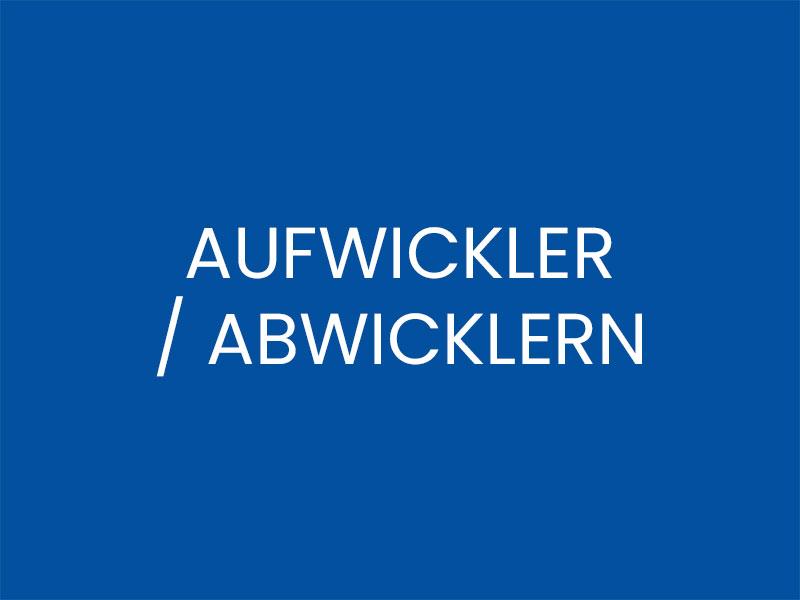 AUFWICKLER / ABWICKLERN