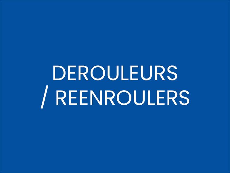 DEROULEURS / REENROULERS