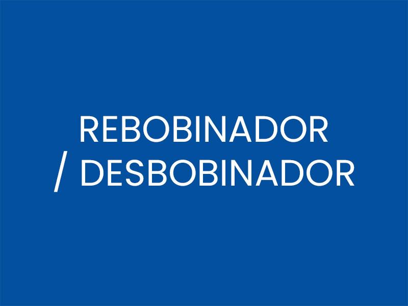 REBOBINADOR / DESBOBINADOR