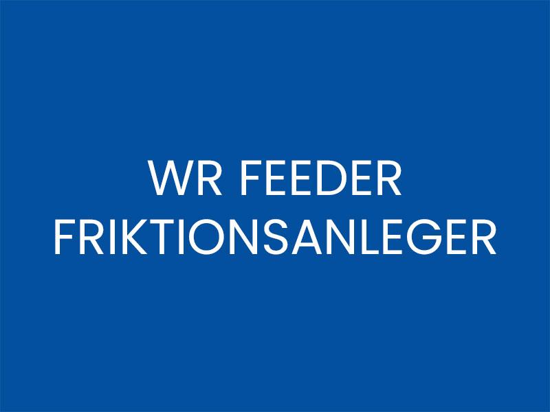 WR FEEDER – FRIKTIONSANLEGER