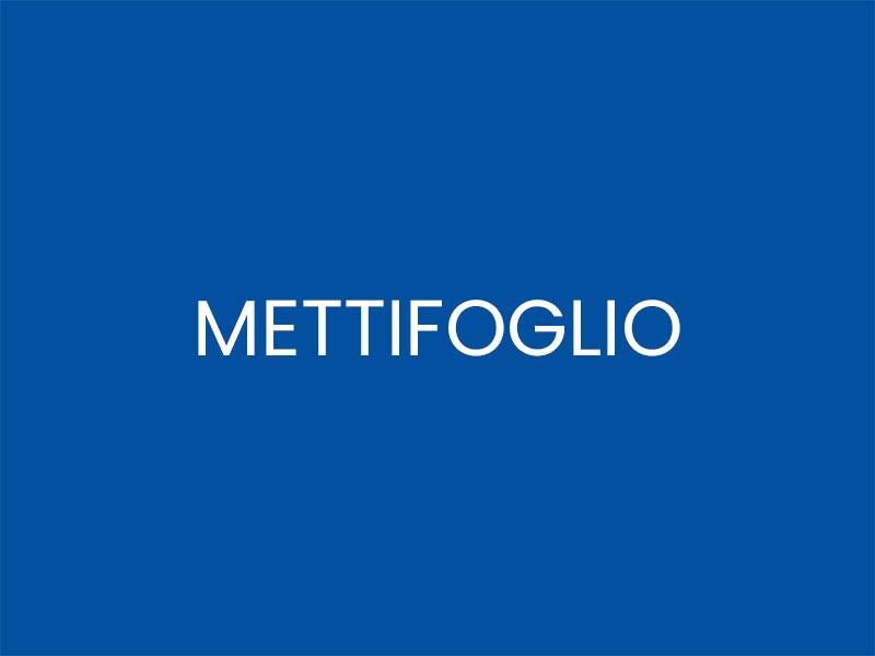 METTIFOGLIO