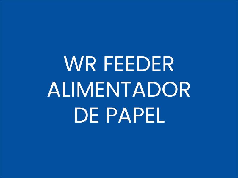 WR FEEDER – ALIMENTADOR DE PAPEL